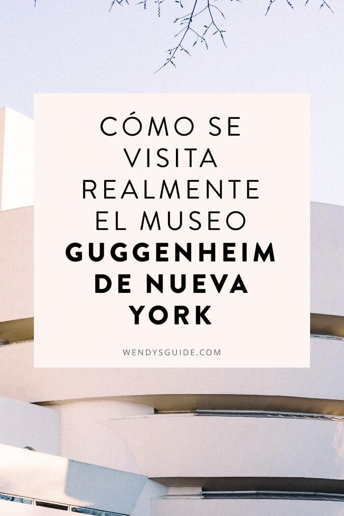 Cómo se visita realmente el museo Guggenheim de Nueva York